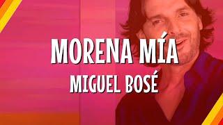 Miguel Bosé - Morena Mía (Lyric Video) | CantoYo