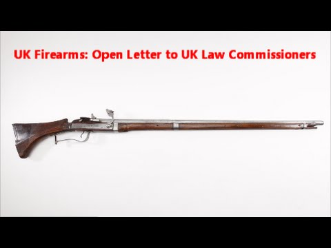 UK Firearms; Open letter to Law commissioners