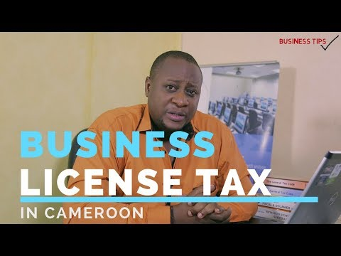 CAMEROON TAX SYSTEM, BUSINESS LICENSE TAX, DOING BUISNESS IN CAMEROON EP1
