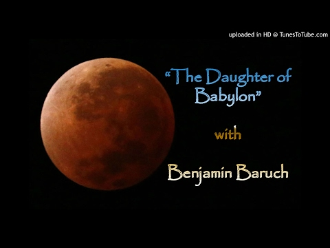 """""""The Daughter of Babylon"""" with Benjamin Baruch"""