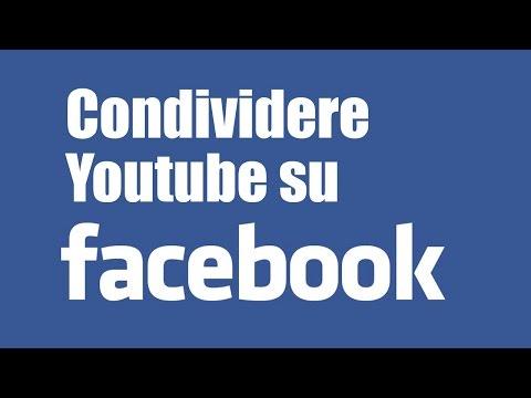 Come CONDIVIDERE video di YOUTUBE su FACEBOOK
