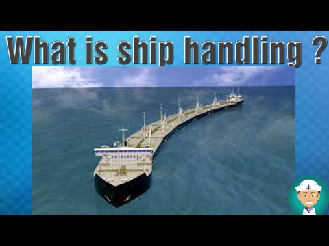 What is ship handling?