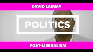 POLITICS: David Lammy - Post-Liberalism