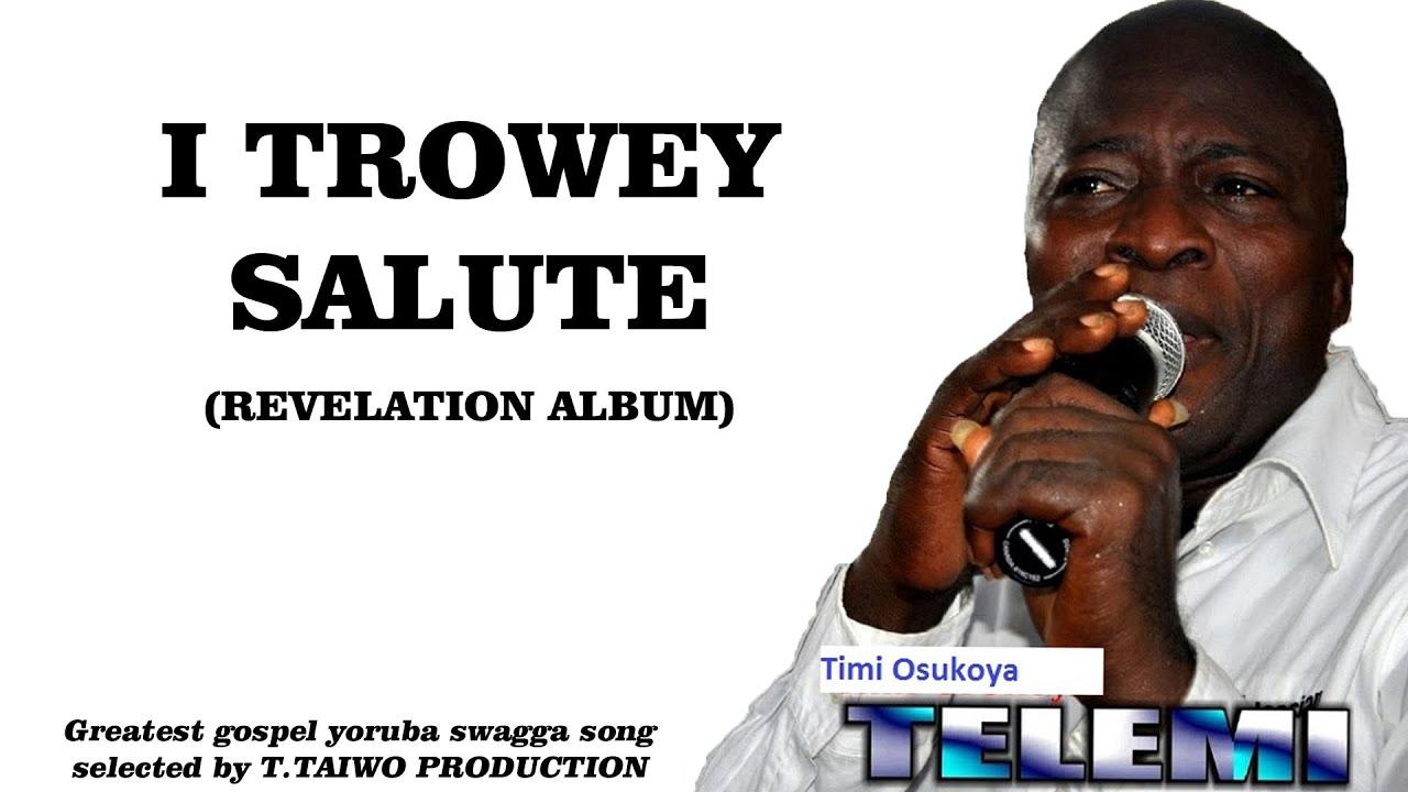 Download TIMI OSUKOYA (TELEMI)- I TROWEY SALUTE (REVELATION ALBUM)
