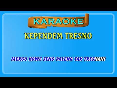 KEPENDEM TRESNO ~ Karaoke