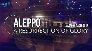 أجمل القدود الحلبية من أوبريت قيامة المجد Aleppo citadel