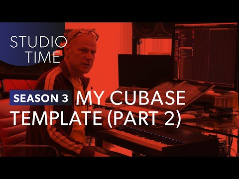 New Cubase Template: Part II [Studio Time: S3E9]
