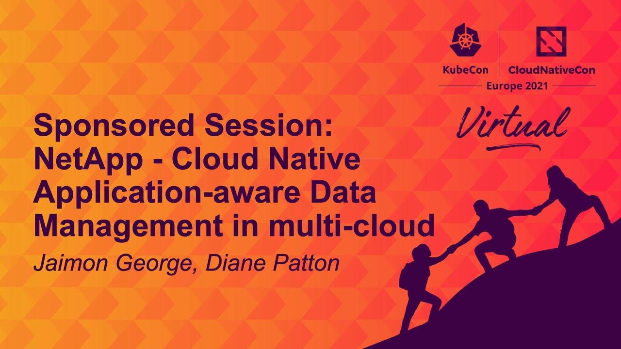 NetApp - Cloud Native Application-aware Data Management in multi-cloud