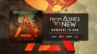 From Ashes To New - Nowhere to Run ( Audio)