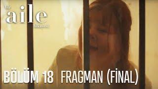 Bir Aile Hikayesi 18. Bölüm Fragmanı (Final)
