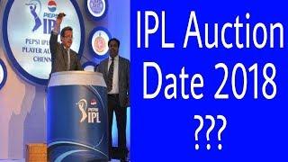 IPL Auction Date 2018 ???  