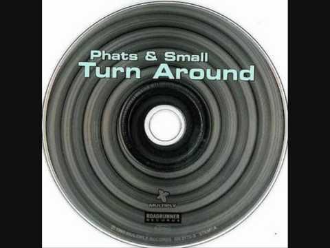 Phats & Small Turn Around 1999