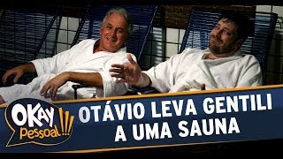 Otávio leva Danilo Gentili a uma sauna