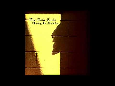 The Dead Souls - Chasing the Shadows (2015) post punk | gothic rock | shoegaze | goth | gothic