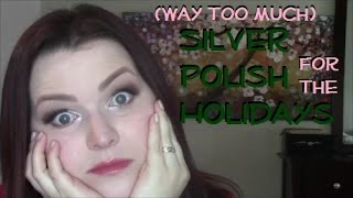 (Way Too Much) Silver Polish for the Holidays
