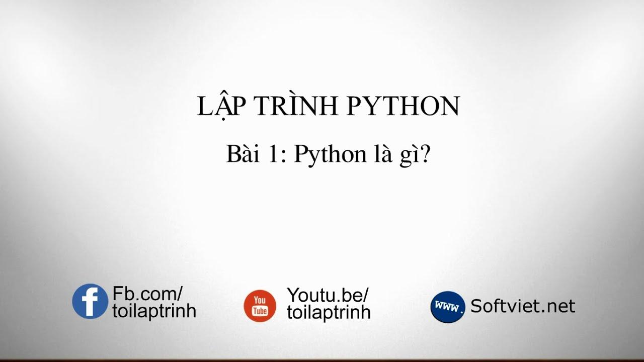 [Lập trình Python] – Bài 1: Python là gì?