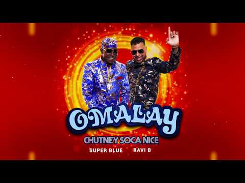 OMALAY (Chutney Soca Nice) - Super Blue x Ravi B [Official Lyric Video]