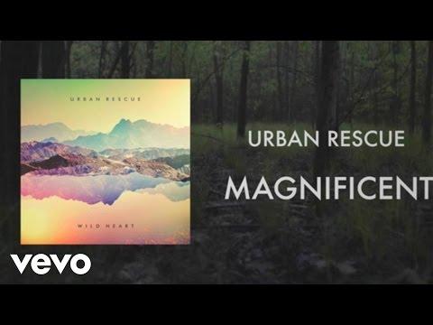 Urban Rescue - Magnificent (Lyric Video)