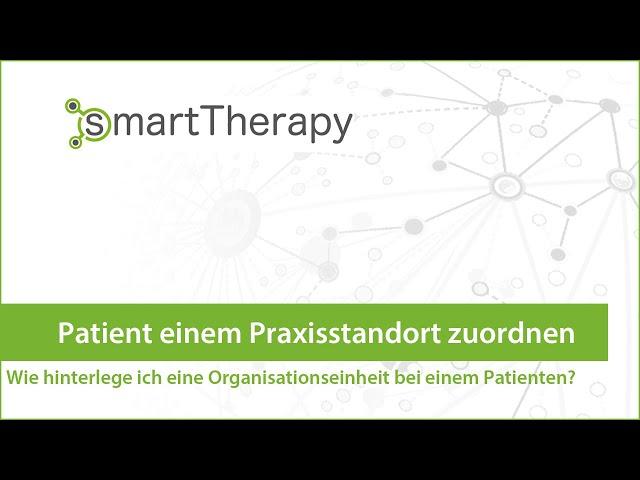 smartTherapy: Patient einem Praxisstandort zuordnen