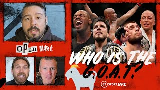 Who is the greatest mixed martial artist in UFC history? | Open Mat GOAT debate