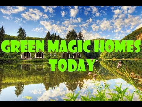 Green Magic Homes Today
