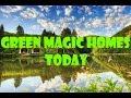 Green Magic Homes Today