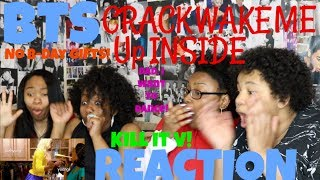 BTS CRACK # 1 WAKE ME UP INSIDE REACTION [LATE WE KNOW]