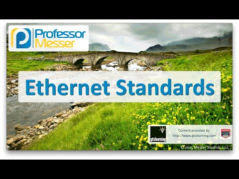 Ethernet Standards - CompTIA Network+ N10-006 - 5.4