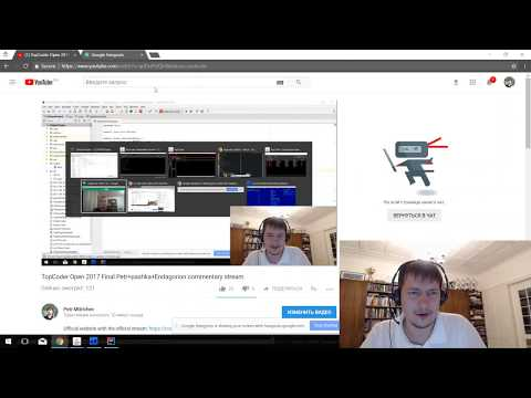 TopCoder Open 2017 Final Petr+pashka+Endagorion commentary stream