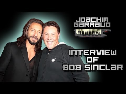 Interview of Bob Sinclar by Joachim Garraud