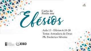 EBD Online│09.05.2021 Aula 13│Efesios  6.10-20 - Armadura de Deus