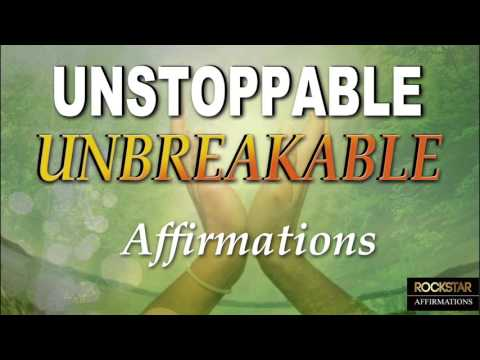 I Am Unbreakable, Unstoppable Affirmations ★ Break down barriers to your Success