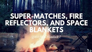 Super Matches, Fire Reflectors, and Space Blankets