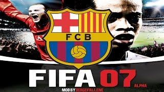 FIFA 15 - FIFA 07 Mod: Barcelona Gameplay