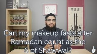 Can my makeup fasts after Ramadan count as the 6 of Shawwal? thumbnail