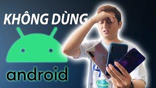Lý do vì sao mà người dùng không lựa chọn Android?