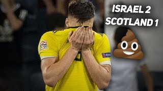 We are a joke... | Israel 2-1 Scotland