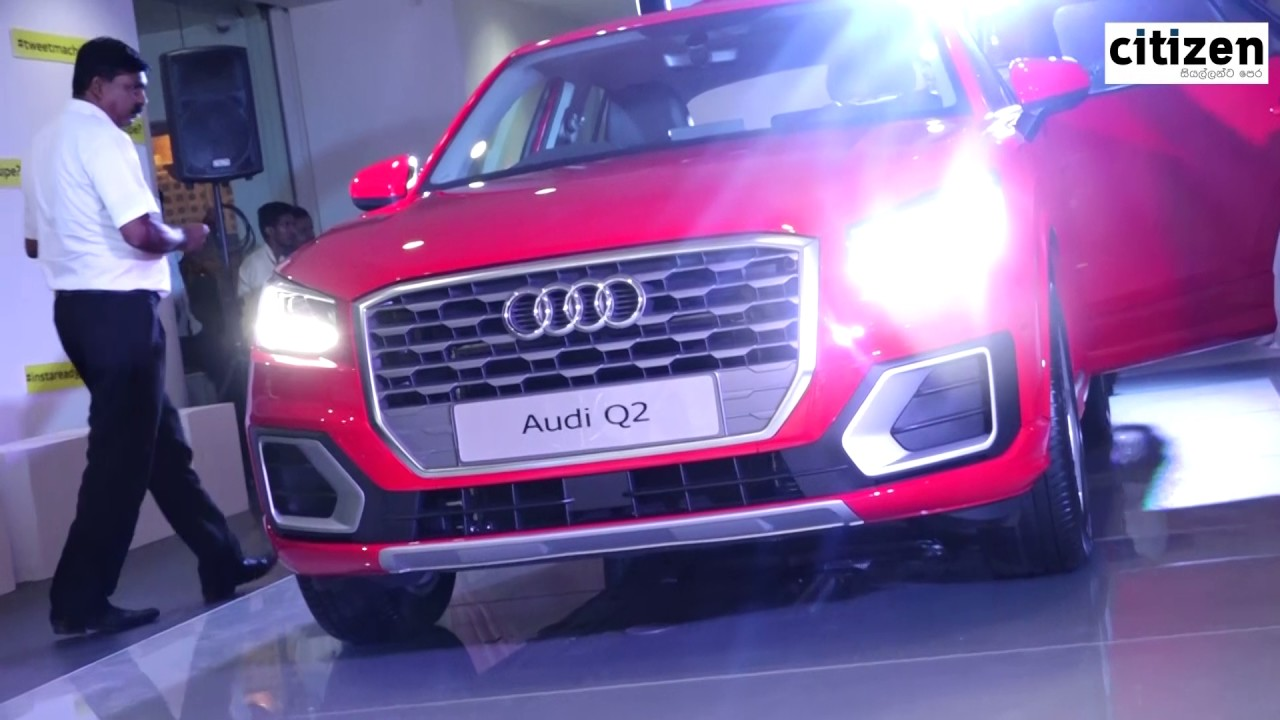 Audi Q Lauch In Sri Lanka YouTube - Audi car price in sri lanka