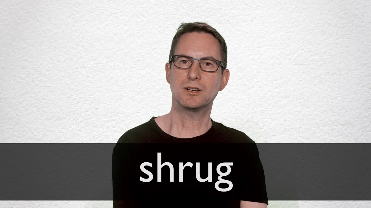 Shrug definition and meaning   Collins English Dictionary