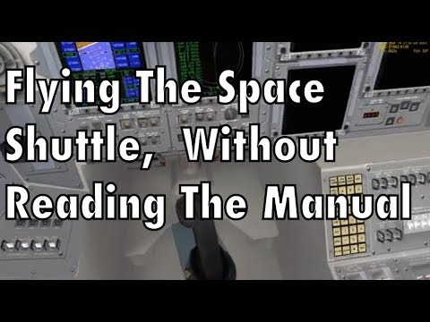 Scott Plays Orbiter - Launching A Space Shuttle Without Reading The Manual