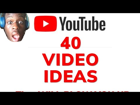 40 Youtube Videos Ideas That Will BLOW UP Your Channel in 2020