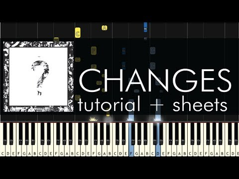 XXXTentacion - Changes - Piano Tutorial + Sheets