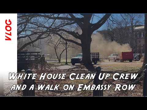 Clean-up crews outside the White House this afternoon followed by a stroll up Embassy Row.
