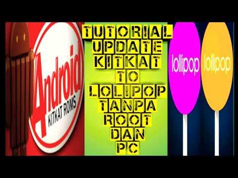 Cara update atau upgrade dari Kitkat ke lolipop tanpa di ROOT dan tanpa PC terbaru
