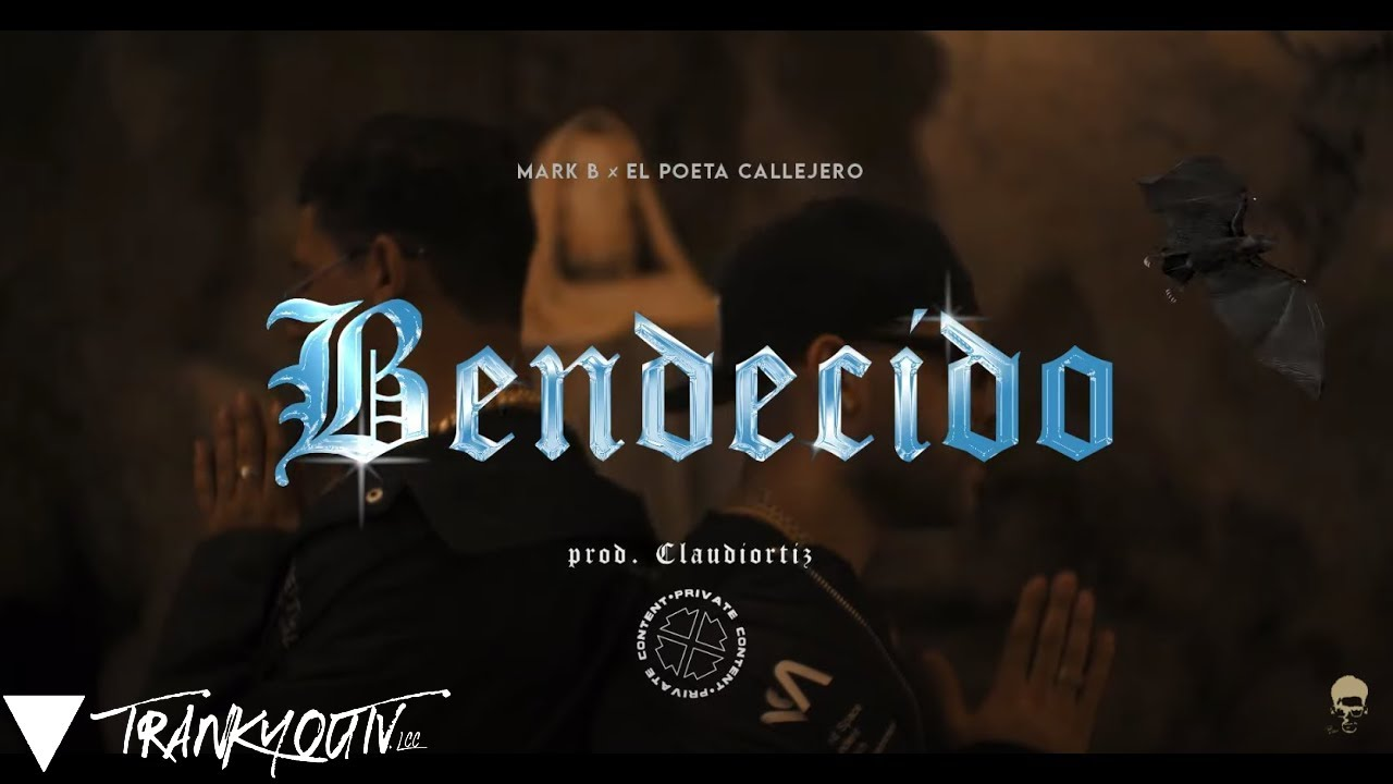 Poeta Callejero ❌ Mark B - BENDECIDO ( VIDEO OFICIAL)