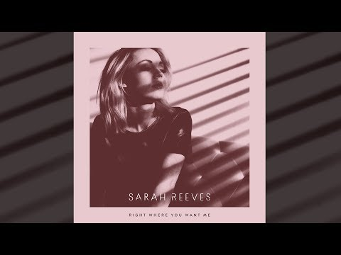 Right Where You Want Me by Sarah Reeves (Official Lyric Video)