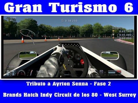 Gran Turismo 6 - Tributo a Ayrton Senna - Fase 2 - Brands Hatch Indy Circuit de los 80 - West Surrey
