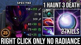 WTF Right Click Spectre Killing Enemy Like Creeps no Need Radiance | 1 Haunt 3 Death 27Kills DotA 2