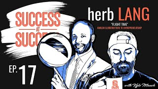 "Ep. 17 | ft. Herb ""Flight Time"" Lang 