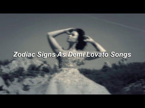 Zodiac Sings As Demi Lovato Songs